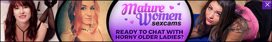 Click Here Now For Mature Women Sex Cams!